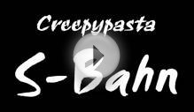 Creepypasta #2 | S-Bahn | german/deutsch